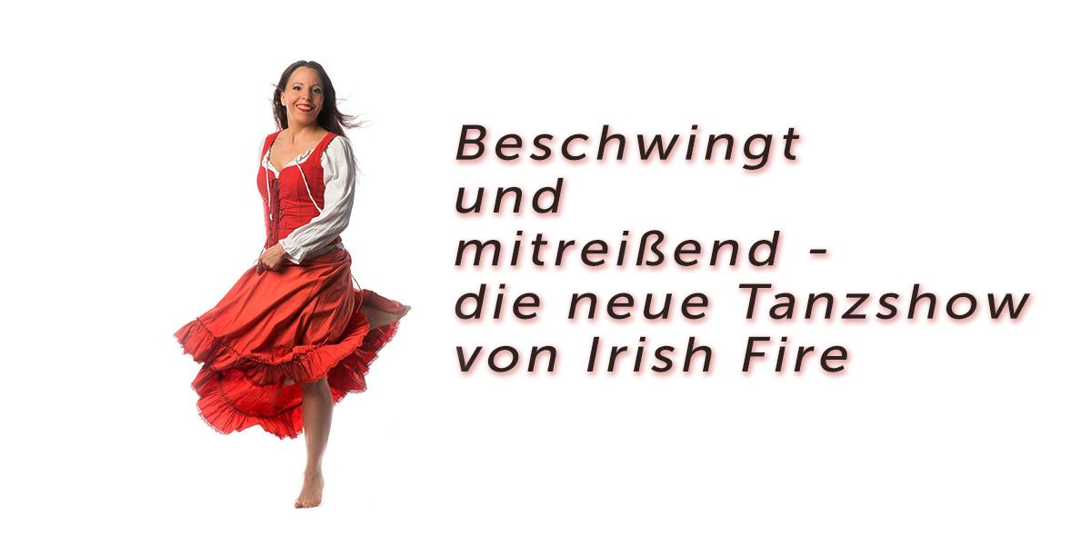 Beschwingt und mitreißend - die neue Tanzshow von Irish Fire